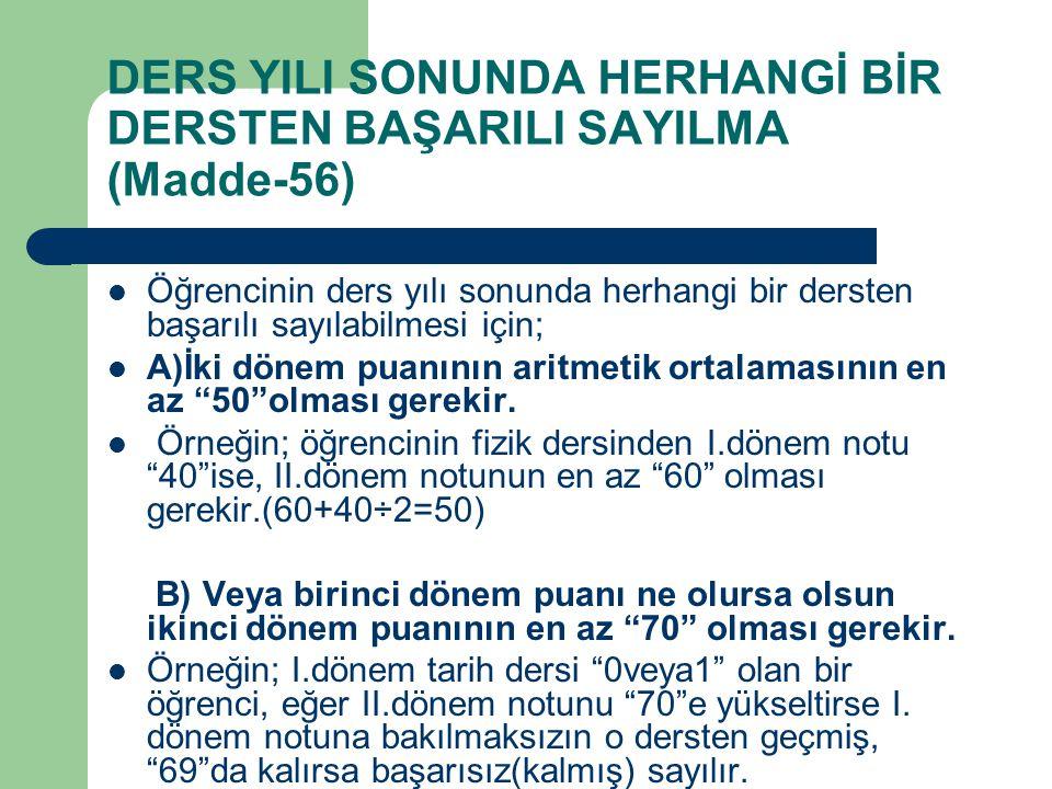 DERS YILI SONUNDA HERHANGİ BİR DERSTEN BAŞARILI SAYILMA (Madde-56)
