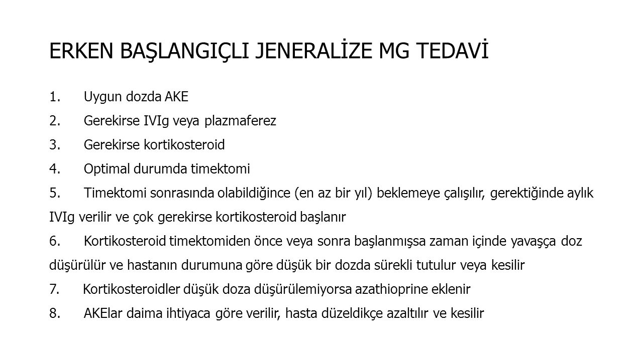 ERKEN BAŞLANGIÇLI JENERALİZE MG TEDAVİ