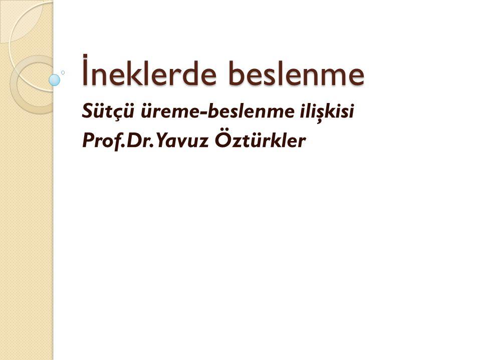 Sütçü üreme-beslenme ilişkisi Prof.Dr.Yavuz Öztürkler