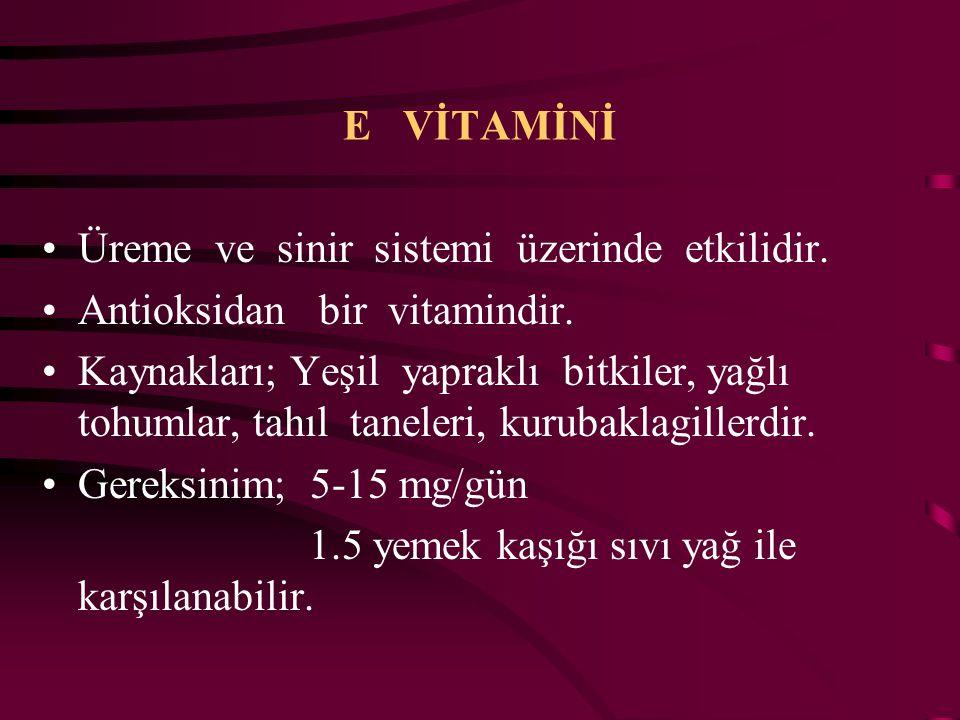 E VİTAMİNİ Üreme ve sinir sistemi üzerinde etkilidir. Antioksidan bir vitamindir.