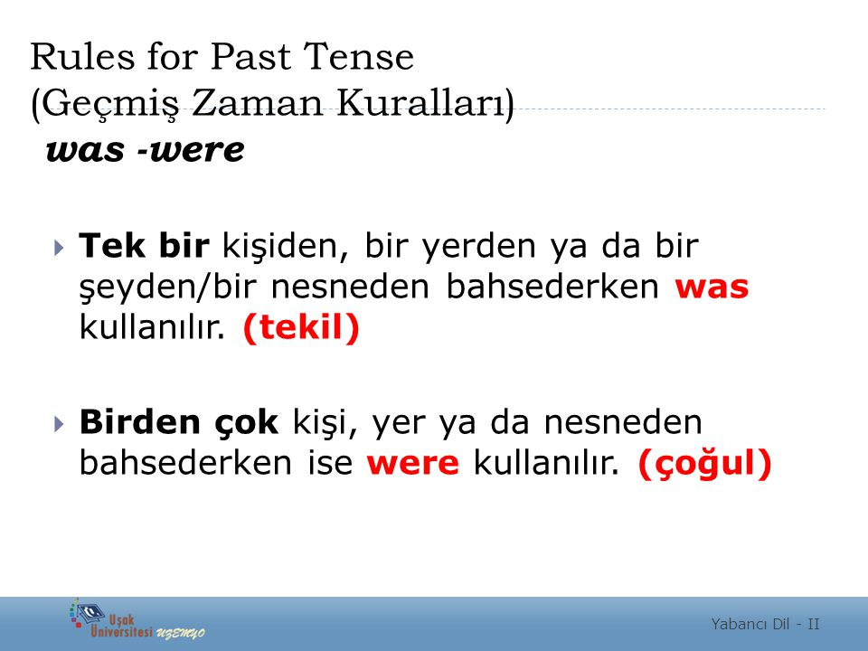 Rules for Past Tense (Geçmiş Zaman Kuralları) was -were