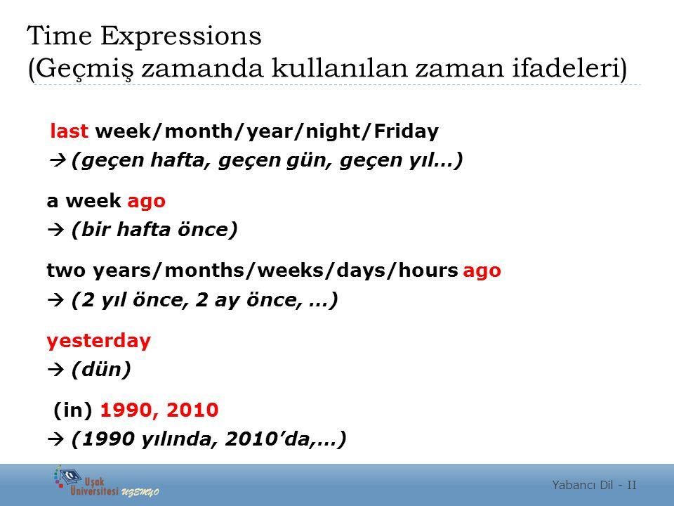 Time Expressions (Geçmiş zamanda kullanılan zaman ifadeleri)