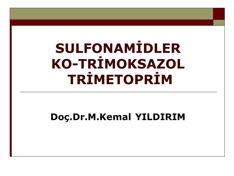 SULFONAMİDLER KO-TRİMOKSAZOL TRİMETOPRİM