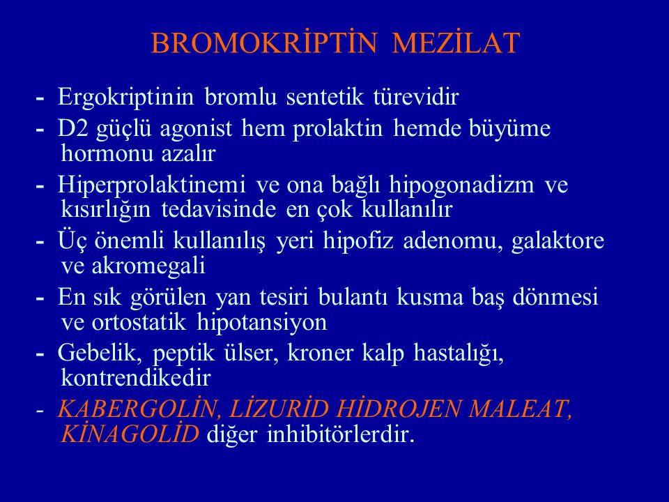 BROMOKRİPTİN MEZİLAT - Ergokriptinin bromlu sentetik türevidir
