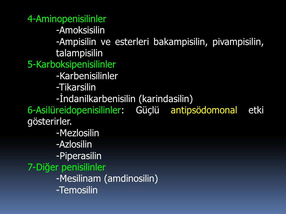 4-Aminopenisilinler -Amoksisilin. -Ampisilin ve esterleri bakampisilin, pivampisilin, talampisilin.