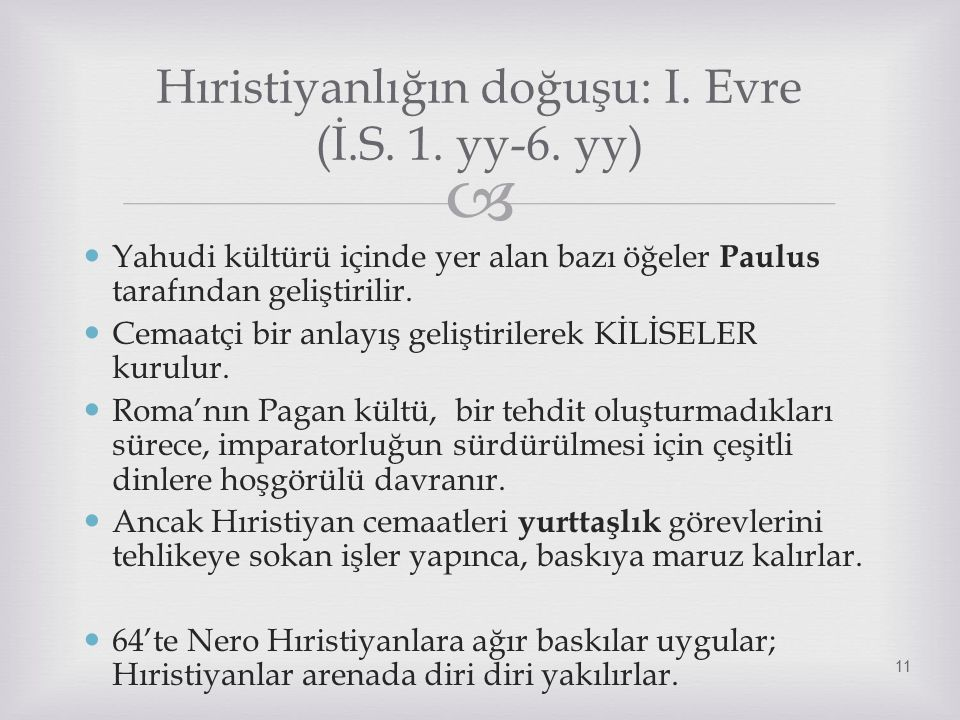 Hıristiyanlığın doğuşu: I. Evre (İ.S. 1. yy-6. yy)