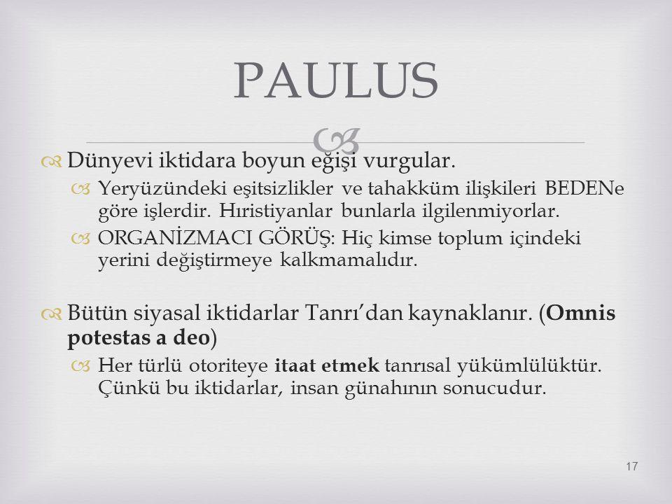 PAULUS Dünyevi iktidara boyun eğişi vurgular.