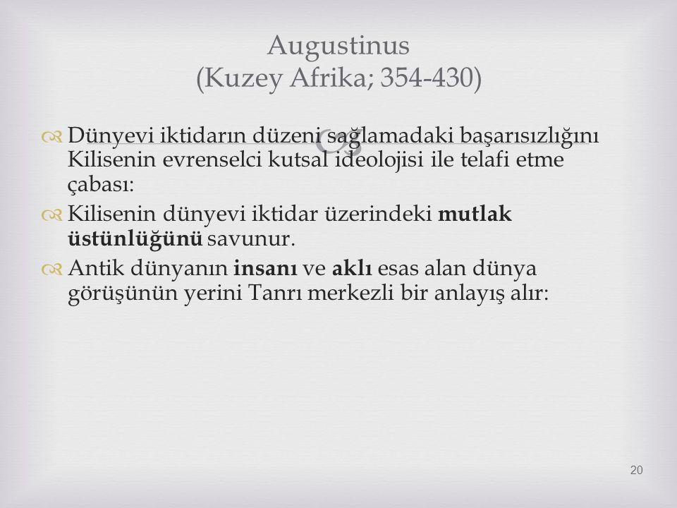 Augustinus (Kuzey Afrika; 354-430)