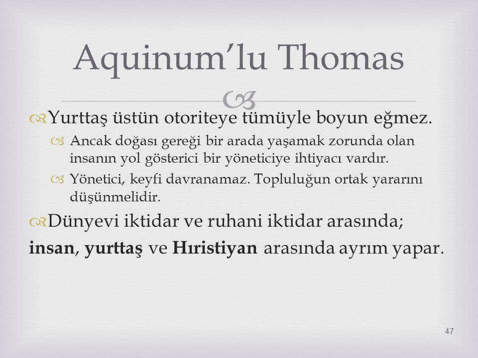 Aquinum'lu Thomas Yurttaş üstün otoriteye tümüyle boyun eğmez.
