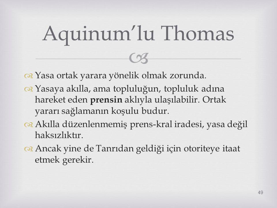 Aquinum'lu Thomas Yasa ortak yarara yönelik olmak zorunda.