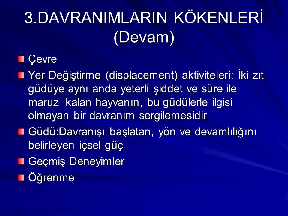 3.DAVRANIMLARIN KÖKENLERİ (Devam)