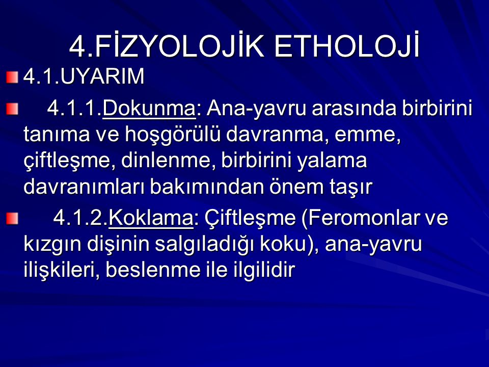4.FİZYOLOJİK ETHOLOJİ 4.1.UYARIM