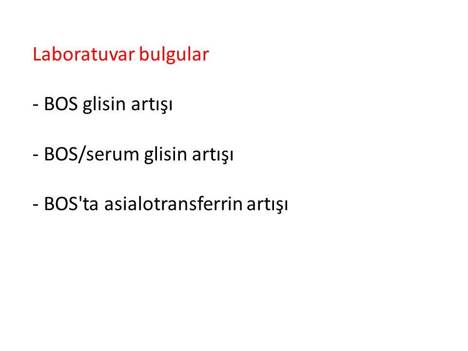 Laboratuvar bulgular - BOS glisin artışı. - BOS/serum glisin artışı.
