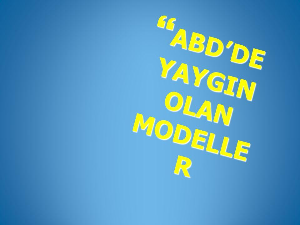 ABD'DE YAYGIN OLAN MODELLE R