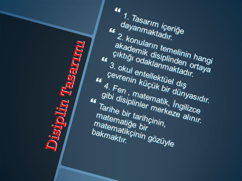 Disiplin Tasarımı 1. Tasarım içeriğe dayanmaktadır.