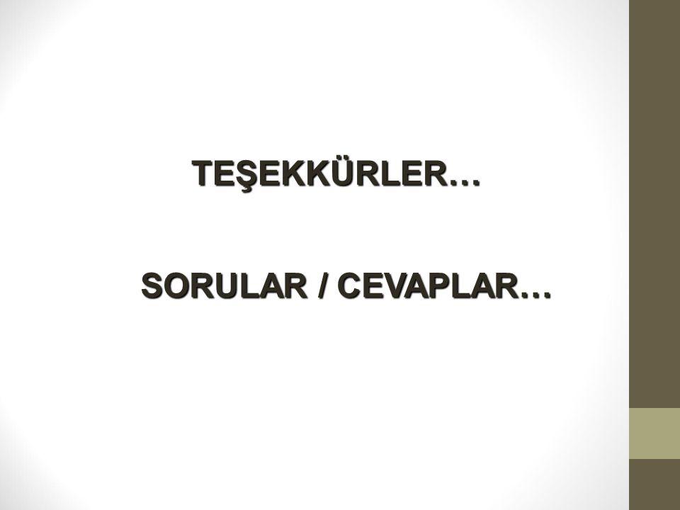 TEŞEKKÜRLER… SORULAR / CEVAPLAR…