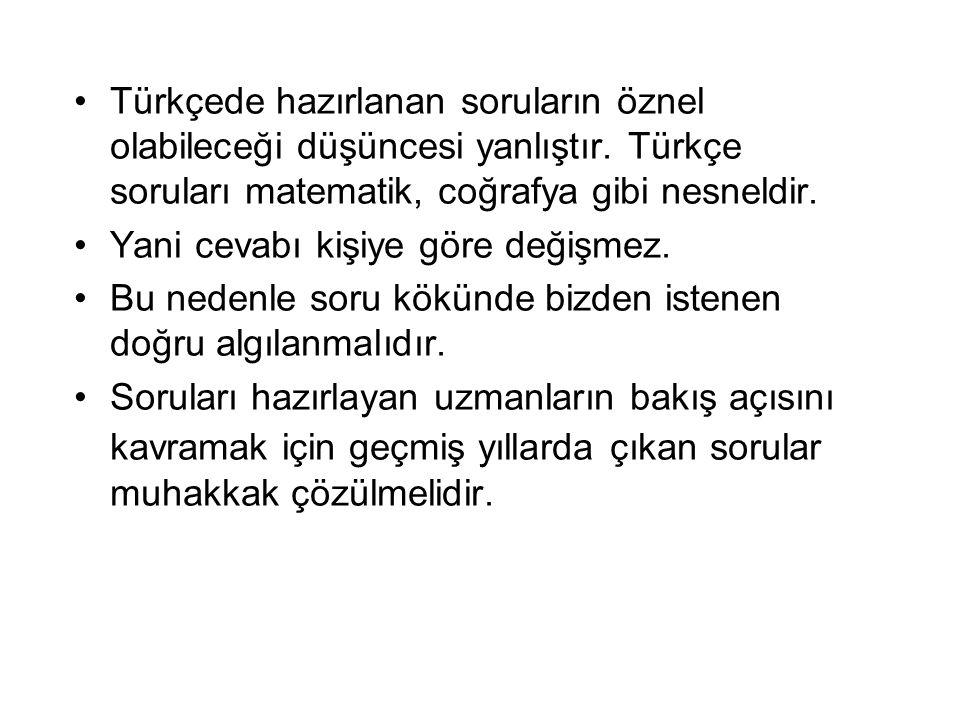 Türkçede hazırlanan soruların öznel olabileceği düşüncesi yanlıştır