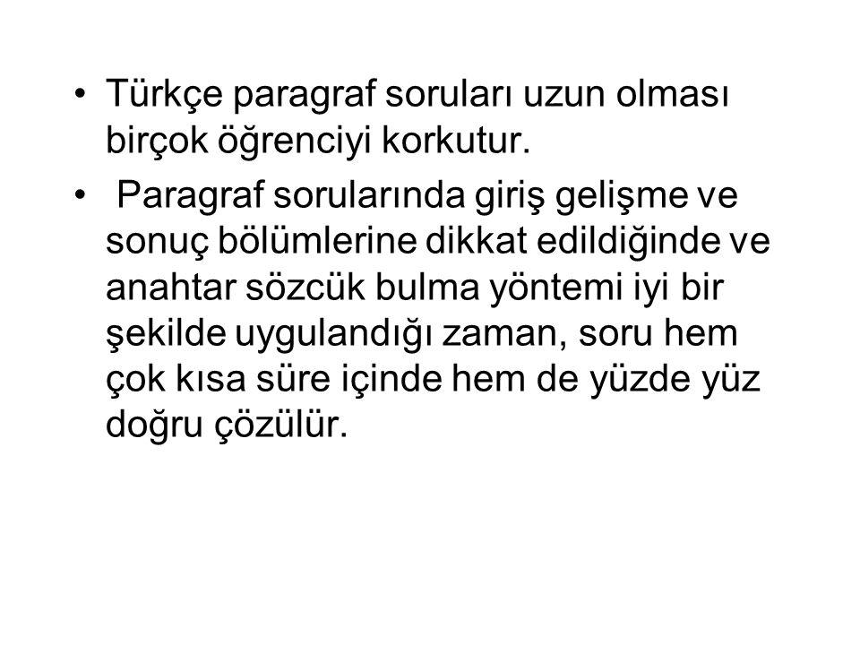 Türkçe paragraf soruları uzun olması birçok öğrenciyi korkutur.