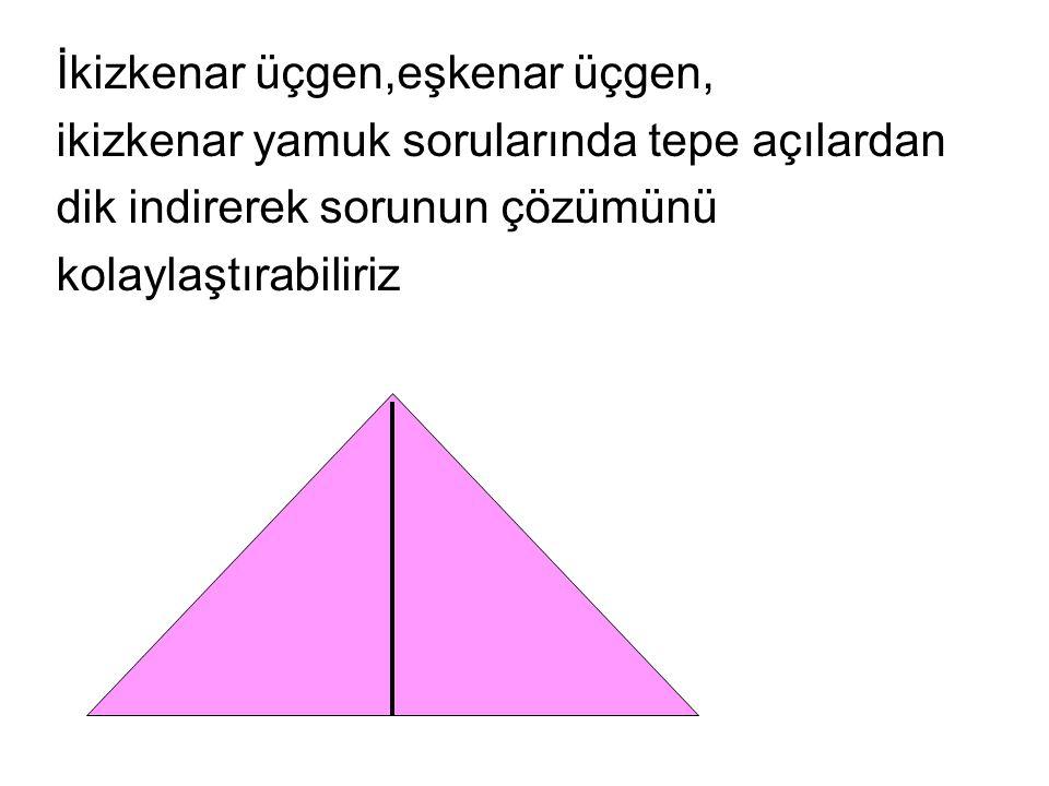 İkizkenar üçgen,eşkenar üçgen,