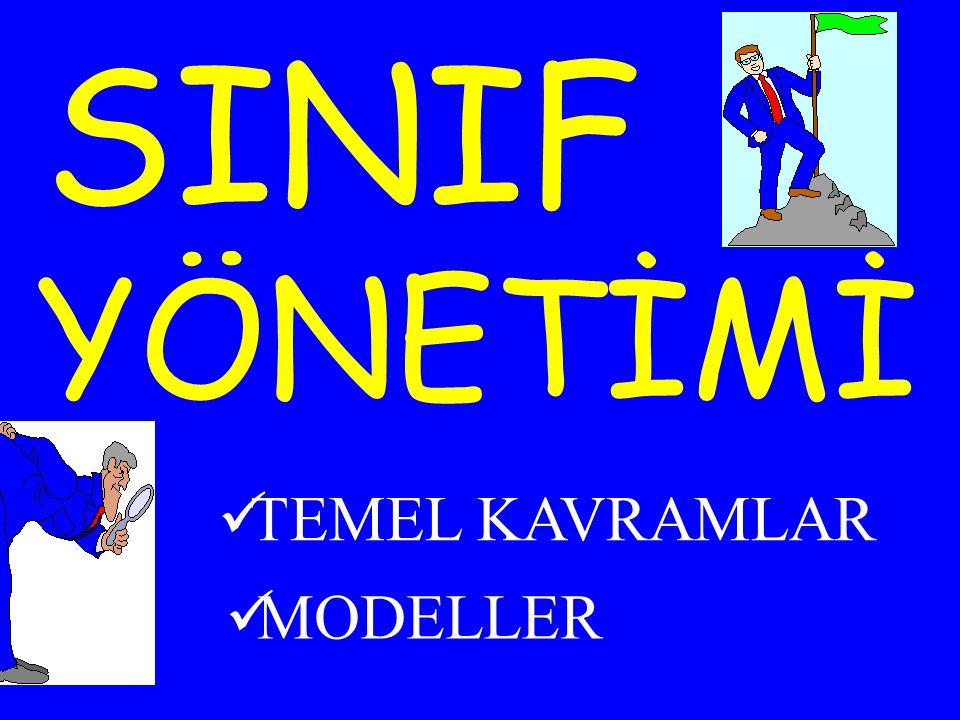 SINIF YÖNETİMİ TEMEL KAVRAMLAR MODELLER