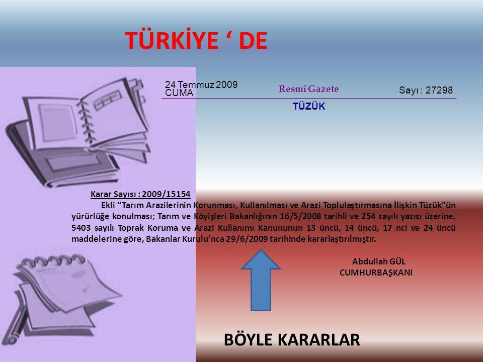 TÜRKİYE ' DE BÖYLE KARARLAR 24 Temmuz 2009 CUMA Resmî Gazete
