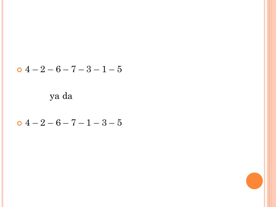 4 – 2 – 6 – 7 – 3 – 1 – 5 ya da 4 – 2 – 6 – 7 – 1 – 3 – 5