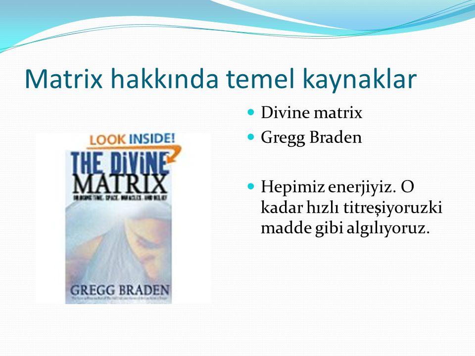 Matrix hakkında temel kaynaklar