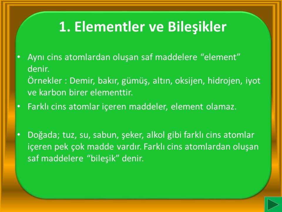 1. Elementler ve Bileşikler