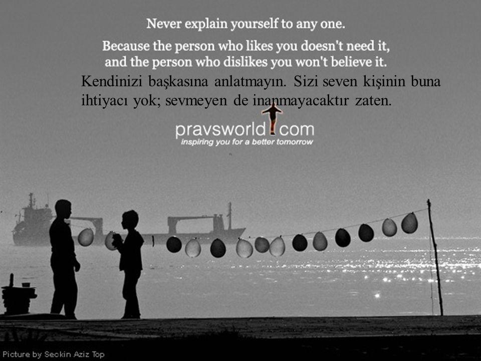 Kendinizi başkasına anlatmayın