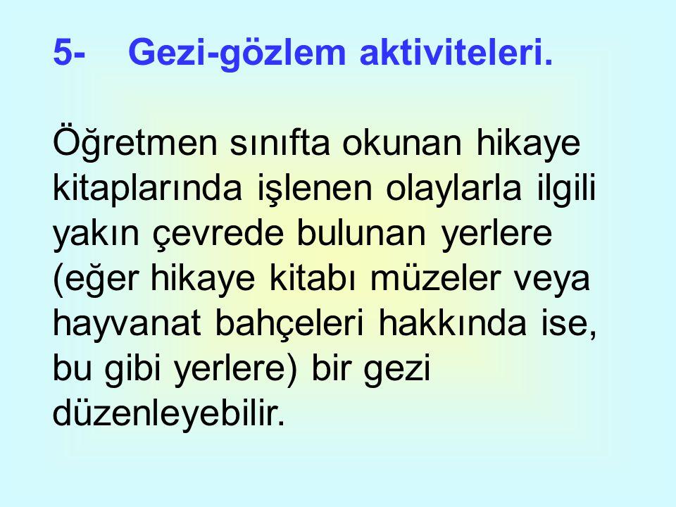 5- Gezi-gözlem aktiviteleri.
