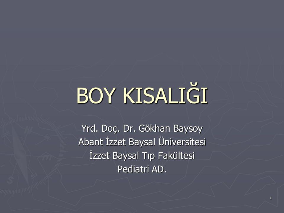 BOY KISALIĞI Yrd. Doç. Dr. Gökhan Baysoy