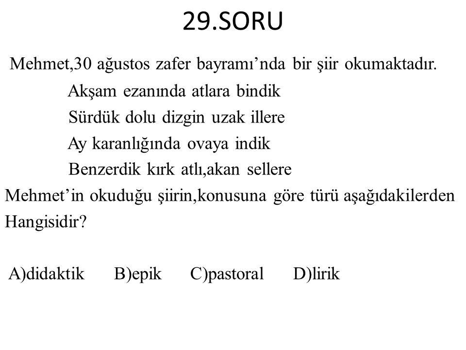 29.SORU Mehmet,30 ağustos zafer bayramı'nda bir şiir okumaktadır.