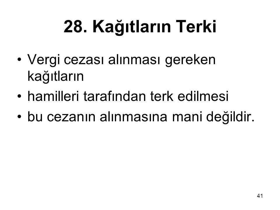 28. Kağıtların Terki Vergi cezası alınması gereken kağıtların
