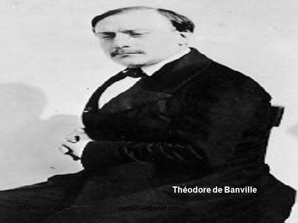 Théodore de Banville GAZİANTEP VDFL necip2744@gmail.com