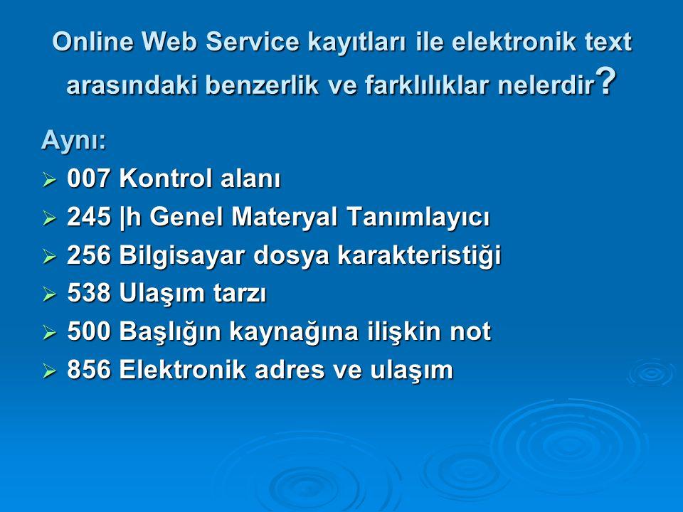 Online Web Service kayıtları ile elektronik text arasındaki benzerlik ve farklılıklar nelerdir