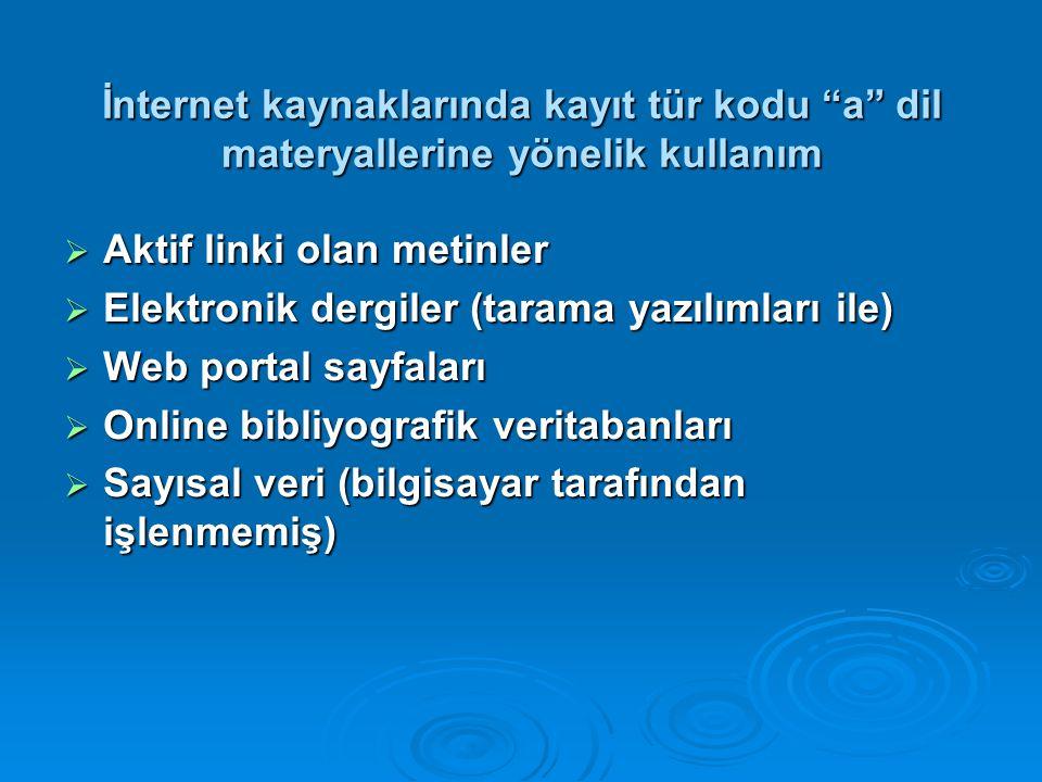 İnternet kaynaklarında kayıt tür kodu a dil materyallerine yönelik kullanım