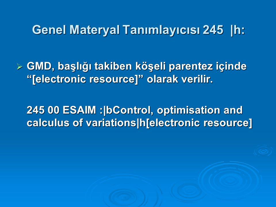 Genel Materyal Tanımlayıcısı 245 |h: