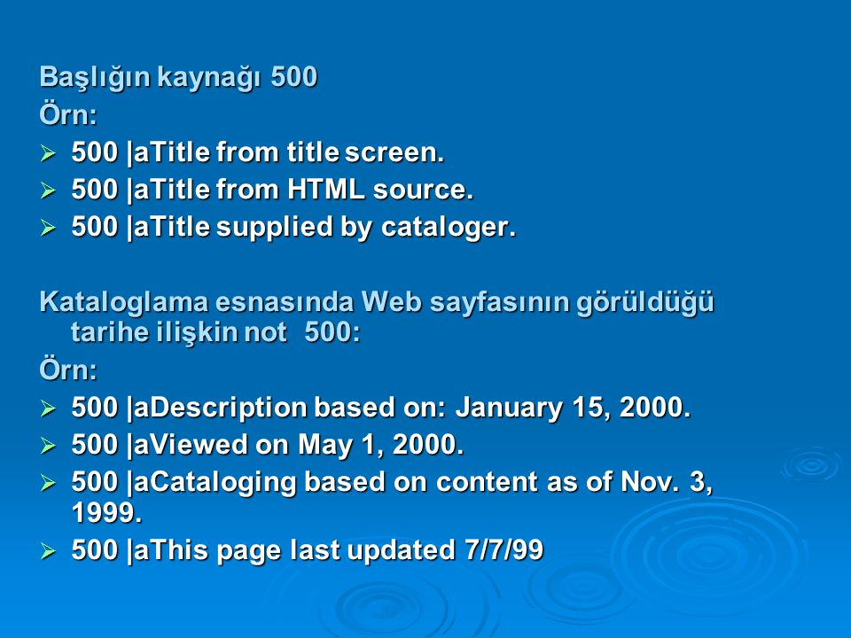 Başlığın kaynağı 500 Örn: 500 |aTitle from title screen. 500 |aTitle from HTML source. 500 |aTitle supplied by cataloger.