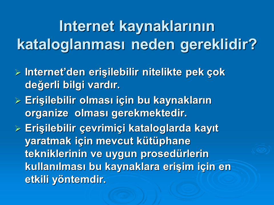 Internet kaynaklarının kataloglanması neden gereklidir