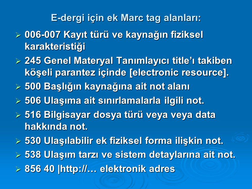 E-dergi için ek Marc tag alanları: