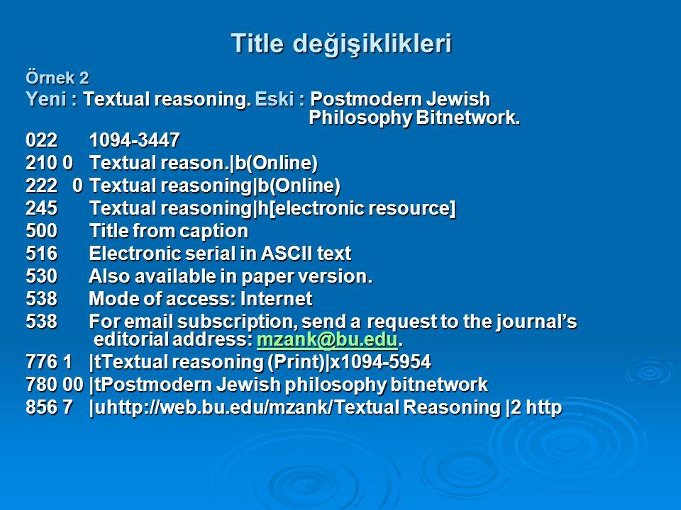 Title değişiklikleri Örnek 2. Yeni : Textual reasoning. Eski : Postmodern Jewish Philosophy Bitnetwork.
