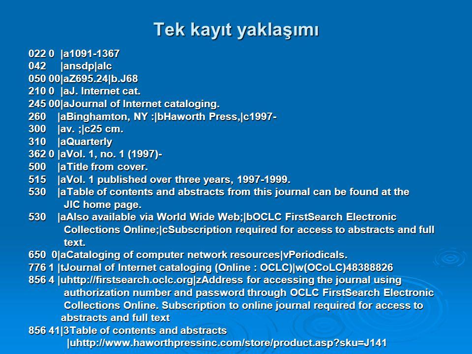 Tek kayıt yaklaşımı 022 0 |a1091-1367 042 |ansdp|alc