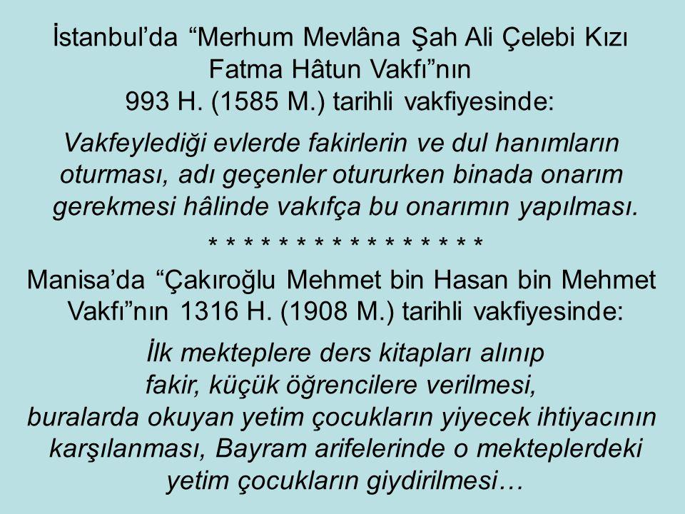 İstanbul'da Merhum Mevlâna Şah Ali Çelebi Kızı Fatma Hâtun Vakfı nın