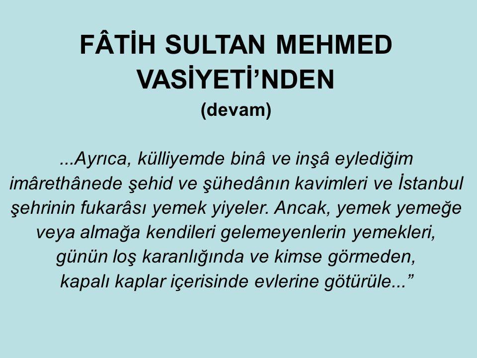 FÂTİH SULTAN MEHMED VASİYETİ'NDEN