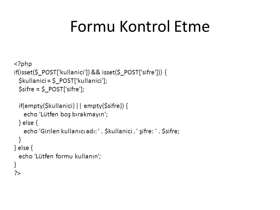 Formu Kontrol Etme < php
