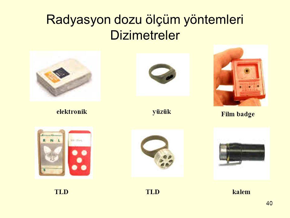Radyasyon dozu ölçüm yöntemleri Dizimetreler