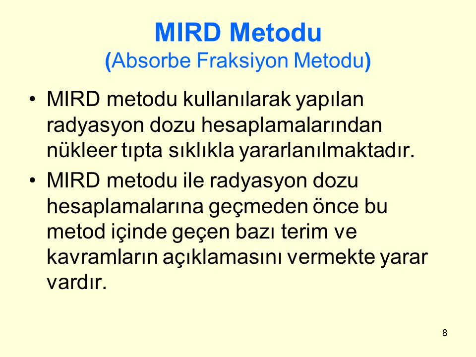 MIRD Metodu (Absorbe Fraksiyon Metodu)