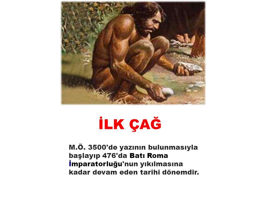 İLK ÇAĞ M.Ö.