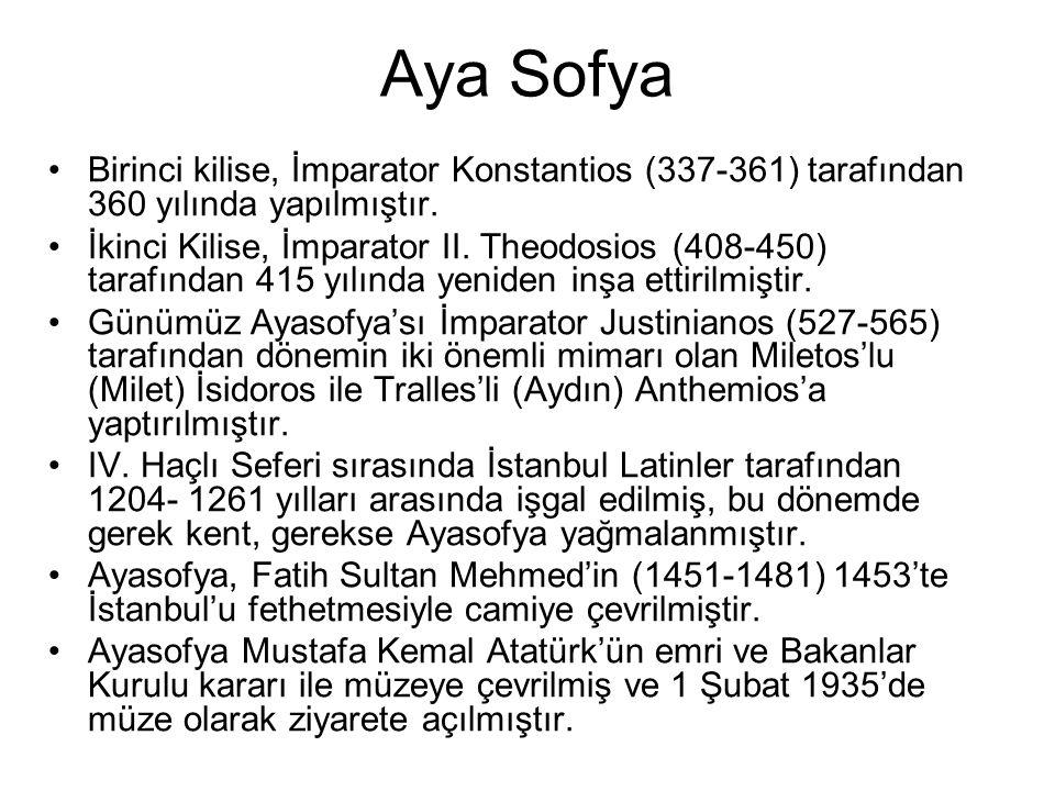 Aya Sofya Birinci kilise, İmparator Konstantios (337-361) tarafından 360 yılında yapılmıştır.