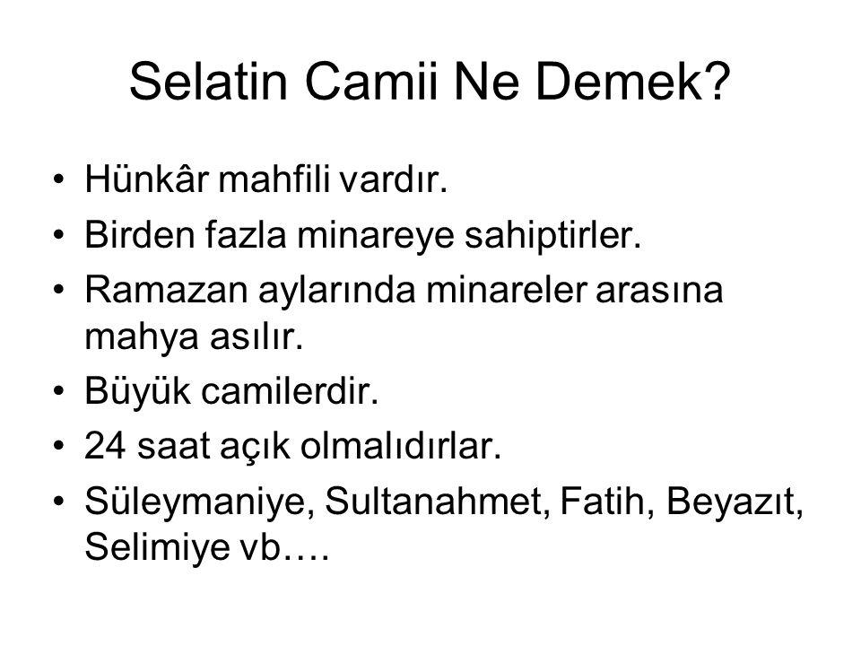 Selatin Camii Ne Demek Hünkâr mahfili vardır.